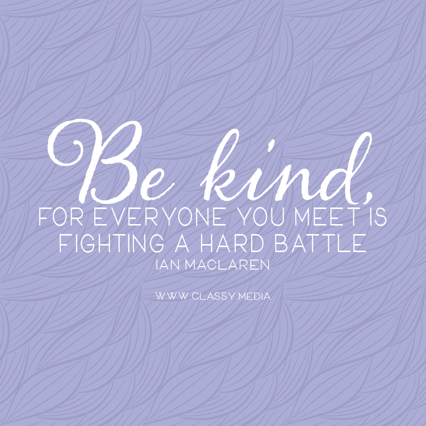 be-kind-quote-classy-media