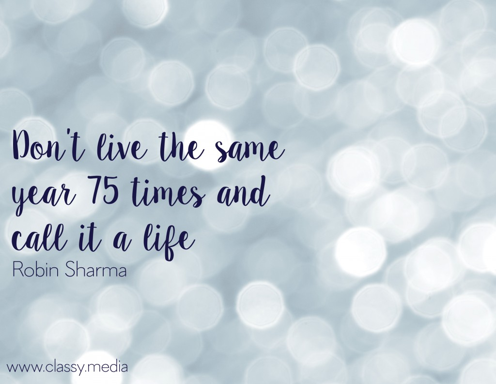 Don't Live the Same Year 75 Times and Call it a Life